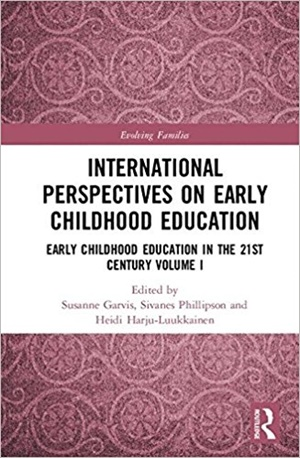 International Perspectives on Early Childhood Education and Care: Early Childhood Education in the 21st Century Volume I