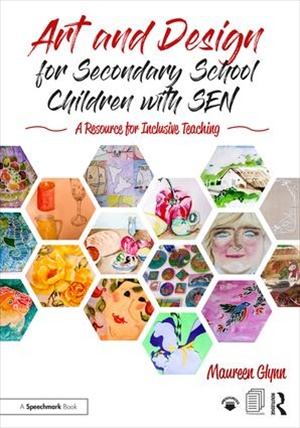 Art and Design for Secondary School Children with SEN : A Resource for Inclusive Teaching