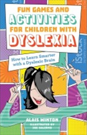 Fun Games and Activities for Children with Dyslexia How to Learn Smarter with a Dyslexic Brain