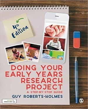 Doing Your Early Years Research Project: A Step by Step Guide, 4/e