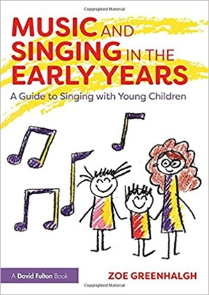 Music and Singing in the Early Years: A Guide to Singing with Young Children