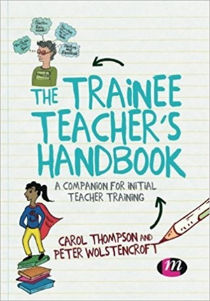 The Trainee Teacher's Handbook: A companion for initial teacher training