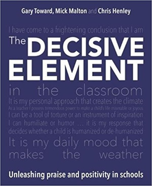The Decisive Element: Unleashing praise and positivity in schools