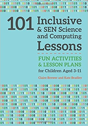 101 Inclusive and SEN Science and Computing Lessons