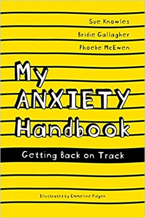 My Anxiety Handbook : Getting Back on Track
