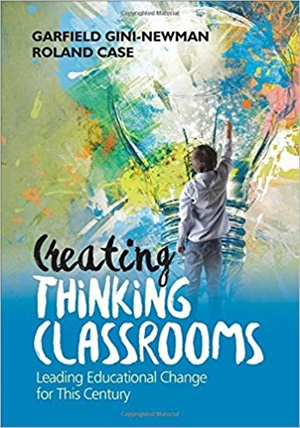 Creating Thinking Classrooms: Leading Educational Change for This Century