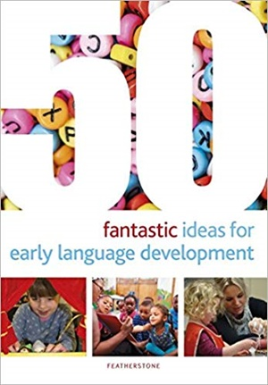 50 Fantastic Ideas for Early Language Development