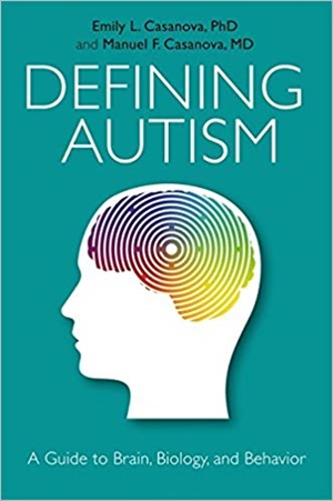The Defining Autism: A Guide to Brain, Biology, and Behavior