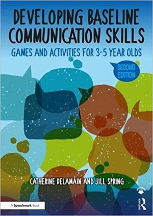 Developing Baseline Communication Skills: Games and Activities for 3-5 year olds