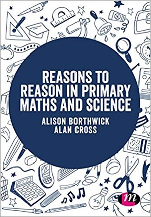 Reasons to Reason in Primary Maths and Science