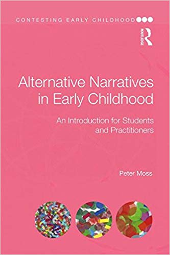 Alternative Narratives in Early Childhood: An Introduction for Students and Practitioners