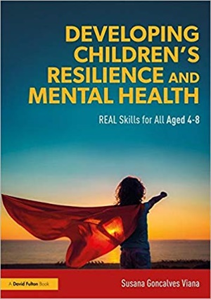 Developing Children's Resilience and Mental Health: REAL Skills for All Aged 4-8