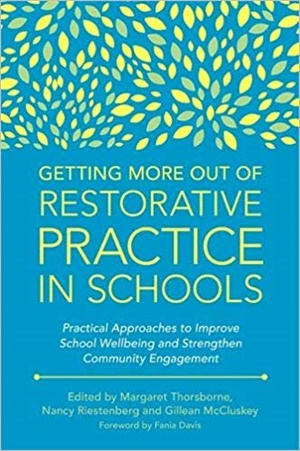 Getting More Out of Restorative Practice in Schools