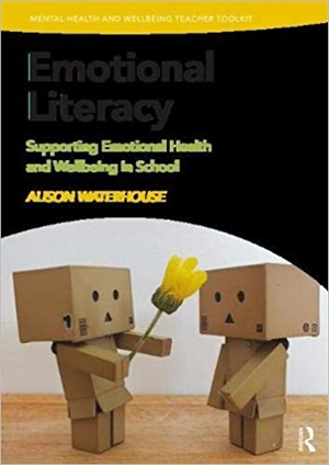 Emotional Literacy: Supporting Emotional Health and Wellbeing in School