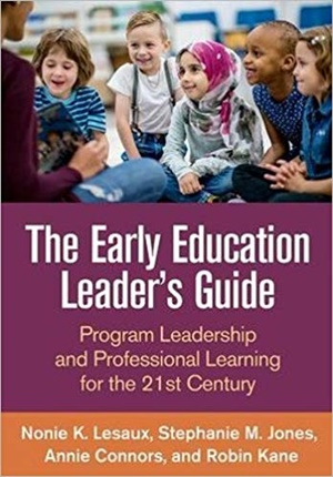 The Early Education Leader\'s Guide: Program Leadership and Professional Learning for the 21st Century