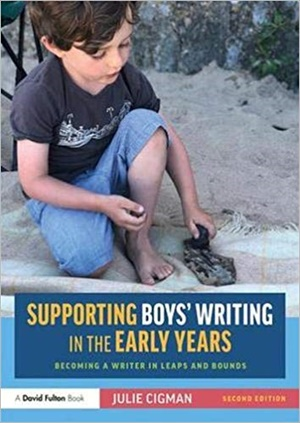 Supporting Boys' Writing in the Early Years: Becoming a Writer In Leaps and Bounds, 2/e
