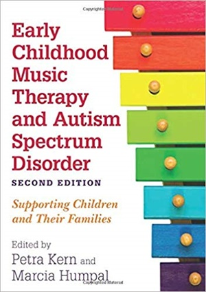 Early Childhood Music Therapy and Autism Spectrum Disorder, 2/e: Supporting Children and Their Families