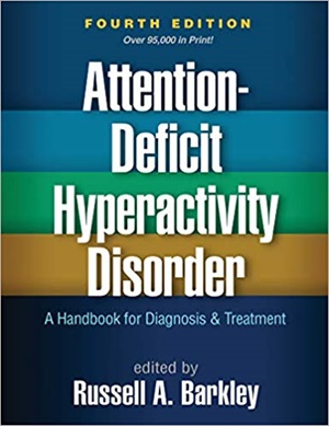Attention-Deficit Hyperactivity Disorder, 4/e: A Handbook for Diagnosis and Treatment
