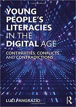 Young People's Literacies in the Digital Age: Continuities, Conflicts and Contradictions