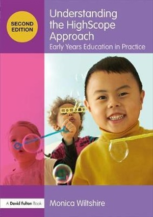 Understanding the HighScope Approach Early Years Education in Practice