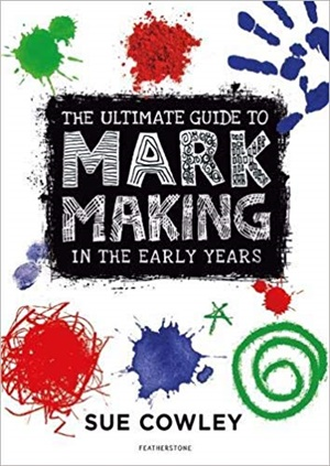 A Guide to Mark Making in the Early Years