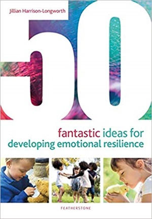 50 Fantastic Ideas for Developing Emotional Resilience