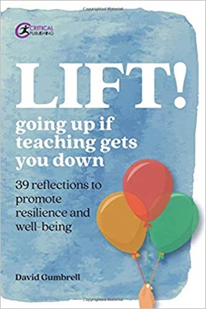 LIFT!: Going up if teaching gets you down