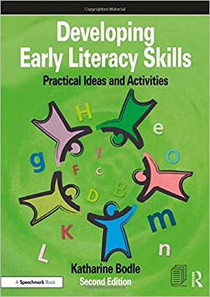 Developing Early Literacy Skills: Practical Ideas and Activities