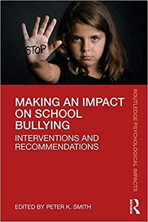 Making an Impact on School Bullying: Interventions and Recommendations
