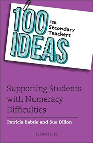 100 Ideas for Secondary Teachers: Supporting Students with Numeracy Difficulties
