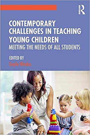Contemporary Challenges in Teaching Young Children: Meeting the Needs of All Students
