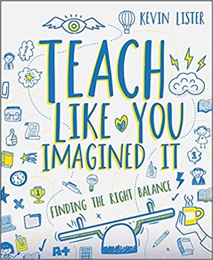 Teach Like You Imagined It: Finding the right balance