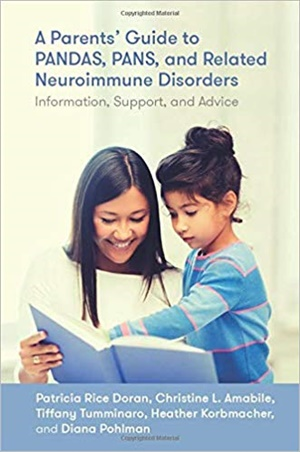 A Parents' Guide to PANDAS, PANS, and Related Neuroimmune Disorders: Information, Support, and Advice