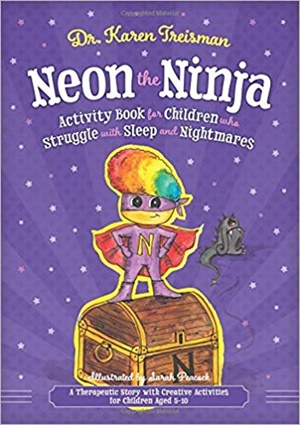 Neon the Ninja Activity Book for Children who Struggle with Sleep and Nightmares