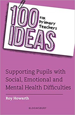 100 Ideas for Primary Teachers: Supporting Pupils with Social, Emotional and Mental Health Difficulties, 2/e