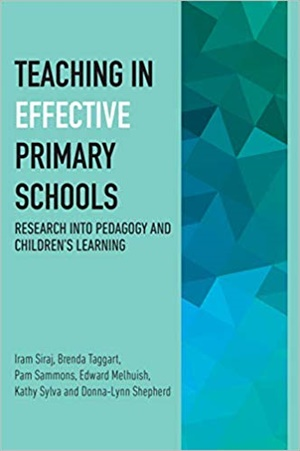 Teaching in Effective Primary Schools: Research into pedagogy and children's learning