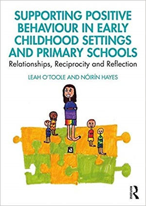 Supporting Positive Behaviour in Early Childhood Settings and Primary Schools: Relationships, Reciprocity and Reflection