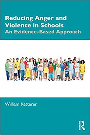 Reducing Anger and Violence in Schools: An Evidence-Based Approach