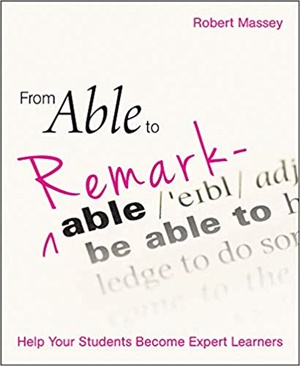 From Able to Remarkable: Help your students become expert learners