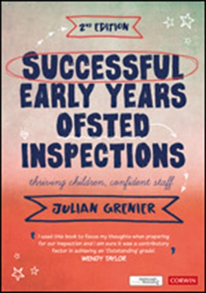 Successful Early Years Ofsted Inspections  Thriving Children, Confident Staff, 2/ed