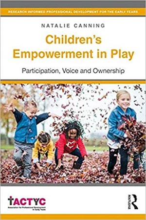 Children's Empowerment in Play: Participation, Voice and Ownership