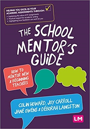 The School Mentors Guide: How to mentor new and beginning teachers
