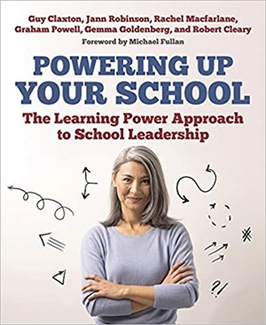 Powering Up Your School: The Learning Power Approach to school leadership