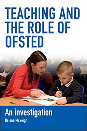Teaching and the Role of Ofsted: An investigation