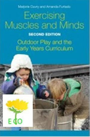 Exercising Muscles and Minds: Outdoor Play and the Early Years Curriculum