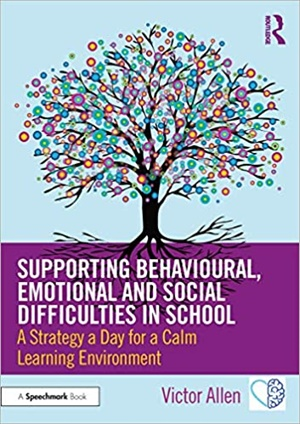 Supporting Behavioural, Emotional and Social Difficulties in School: A Strategy a Day for a Calm Learning Environment