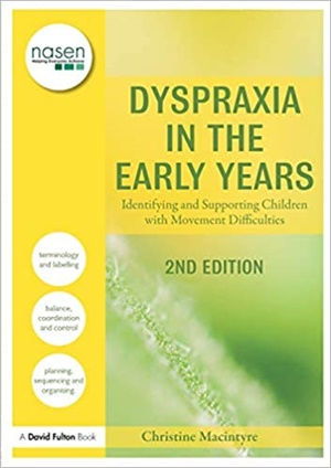 Dyspraxia in the Early Years: Identifying and Supporting Children with Movement Difficulties